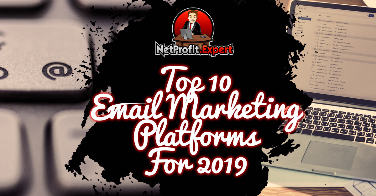 Top Email Marketing Platforms for 2019